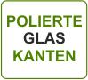 Küchenrückwand ESG Glas polierte Glas Kanten